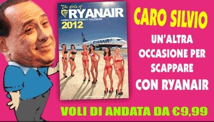 """Caro Silvio, scappa con Ryanair"""