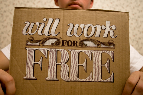 Lavorare gratis, o non lavorare?