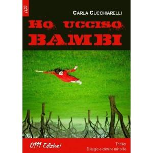 """""""Ho ucciso Bambi"""", un romanzo sul disagio e la violenza giovanile. Intervista a Carla Cucchiarelli"""
