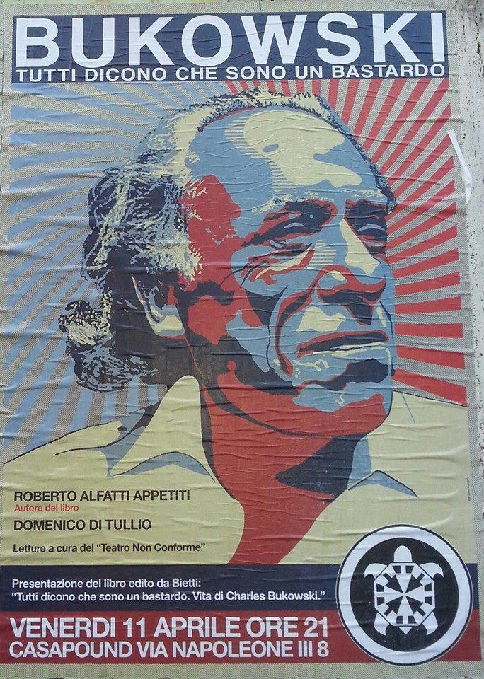Casapound assolda Bukowski. Se solo lo scrittore potesse rispondergli… – FOTO